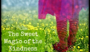The Sweet Magic of the Kindness Fairy
