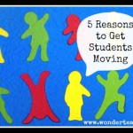5 Reasons to Get Students Moving