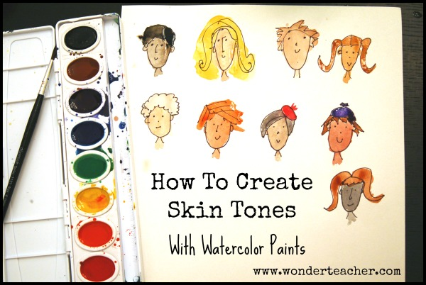 How to Create Skin Tones with Watercolor Paints via Wonder Teacher