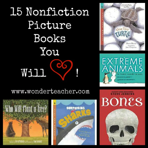 15 Nonfiction Picture Books You Will Love! via Wonder Teacher