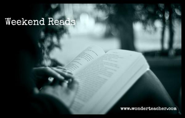 Weekend Reads from Wonder Teacher