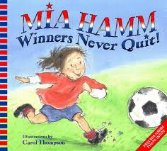 mia hamm winners never quit