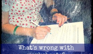 What's wrong with worksheets?