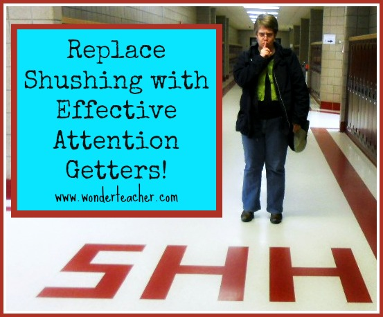Replace shushing with effective attention getters